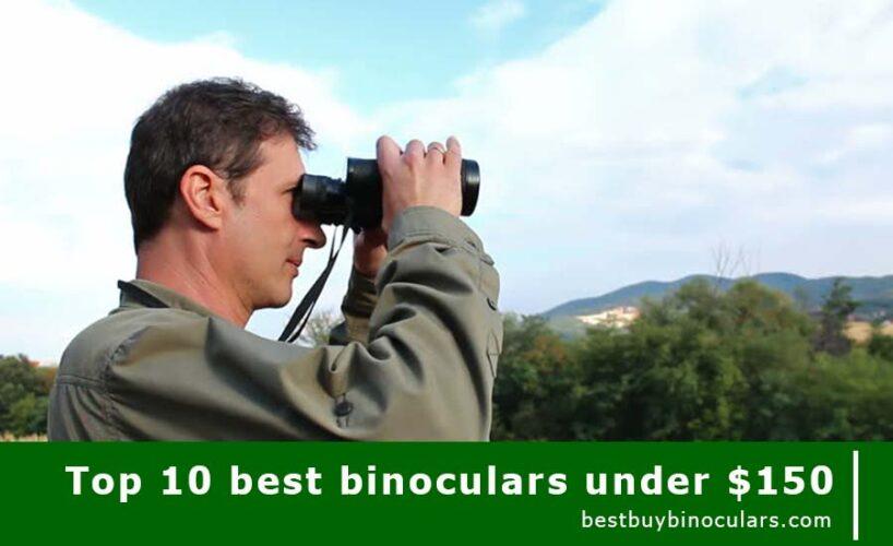 top 10 best binoculars under $150
